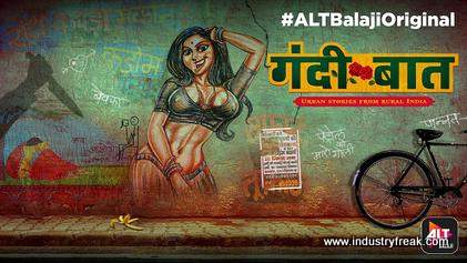 Gandi Baat is available on alt balaji.