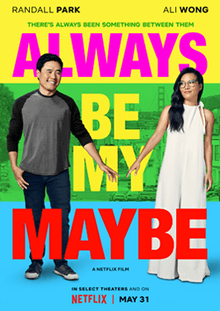 Always Be My Maybe is a comedy and romantic movie