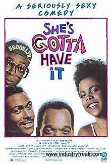 She's Gotta Have It is an American drama, adult comedy and a romance movie