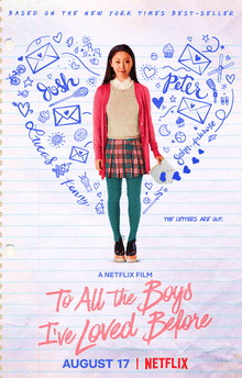 To All the Boys I've loved Before is a drama-comedy-teen-romantic movie